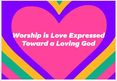 Worship is Love Expressed