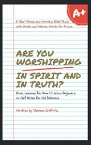 Book - Are you worshipping in spirit and truth? by Shelena Griffiths