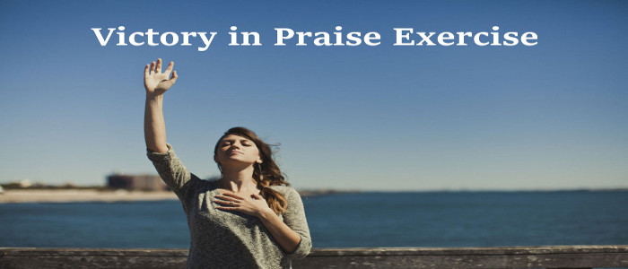 Victory In Praise Exercise - Praise the Lord each day.